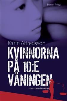 http://www.adlibris.com/se/organisationer/product.aspx?isbn=9173519154 | Titel: Kvinnorna på 10:e våningen - Författare: Karin Alfredsson, Karin Alfredsson - ISBN: 9173519154 - Pris: 66 kr