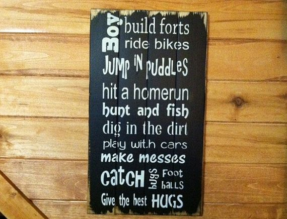 """Boy build forts ride bikes jump in puddles hit a homerun hunt and fish dig in the dirt give the best hugs 14""""w x 25""""h hand-painted wood sign on Etsy, $273.35"""