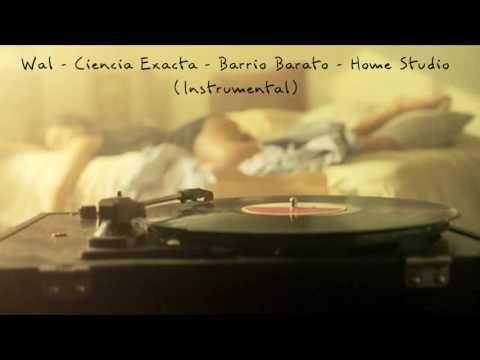 Wal - Ciencia Exacta - Barrio Barato - Home Studio - (Instrumental)