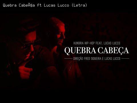 Quebra Cabeça ft Lucas Lucco (Letra) - Hungria Hip Hop | Letra da Música
