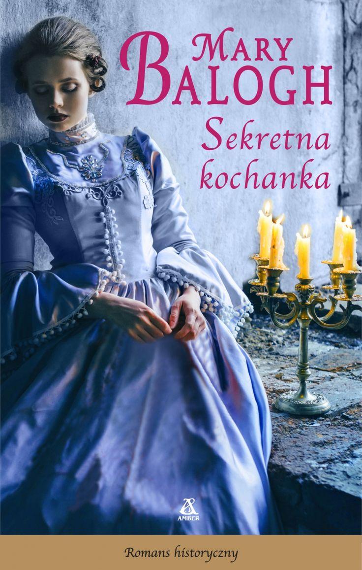 Sekretna kochanka - Najpopularniejsza na świecie obok Amandy Quick autorka romansów historycznych Intensywne emocje, dynamiczna akcja iżywe postaci