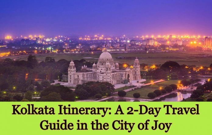 Do You Have Two Days To Spend In Kolkata Kolkata Itinerary A 2 Day Travel Guide In The City Of Joy Https Www Liveplanetnews Itinerary Travel Guide Travel