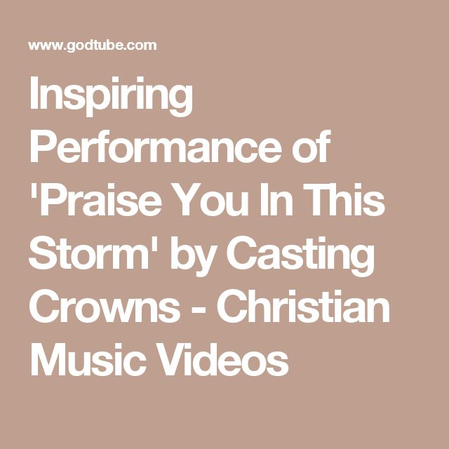 Inspiring Performance of 'Praise You In This Storm' by Casting Crowns - Christian Music Videos