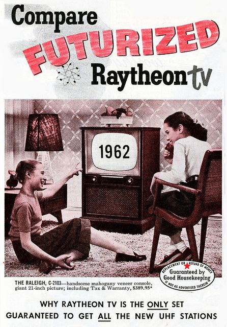 Raytheon TV In 1952, Raytheon said its televisions were even adaptable to color when it came along... it was a false claim.