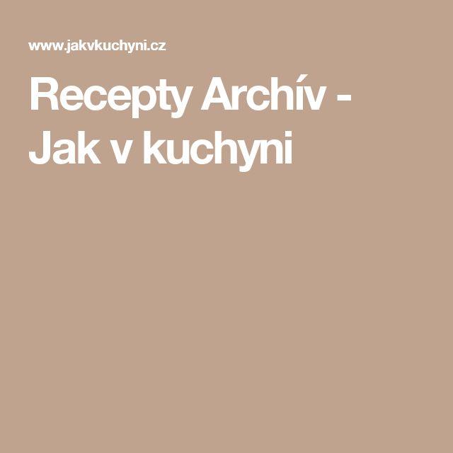 Recepty Archív - Jak v kuchyni