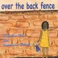 Over the Back Fence A memory of a child-hood experience has prompted this story. How important it is for parents to teach their children to be aware of stranger danger, trust their own senses and protect themselves.