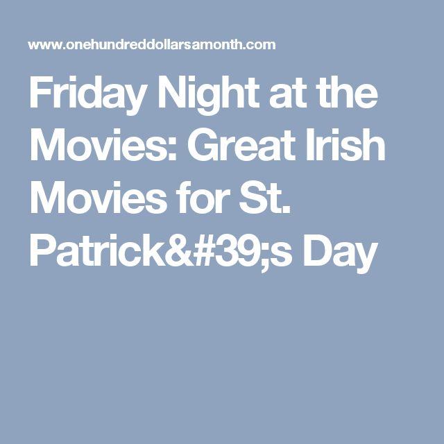 Friday Night at the Movies: Great Irish Movies for St. Patrick's Day