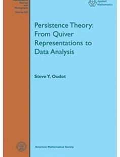 Persistence Theory: From Quiver Representations to Data Analysis free download by Steve Y. Oudot ISBN: 9781470425456 with BooksBob. Fast and free eBooks download.  The post Persistence Theory: From Quiver Representations to Data Analysis Free Download appeared first on Booksbob.com.