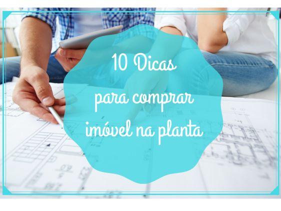 10 Dicas para comprar Imóvel na Planta