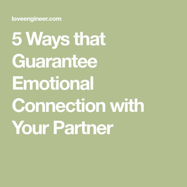 5 Ways that Guarantee Emotional Connection with Your Partner