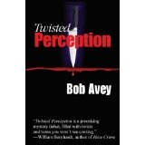 Twisted Perception (Detective Elliot Mystery) (Kindle Edition)By Bob Avey