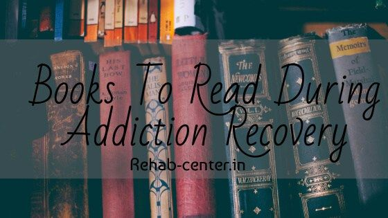 Must read books during addiction recovery