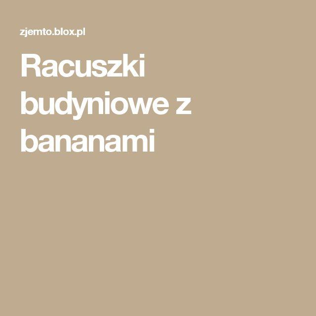 Racuszki budyniowe z bananami