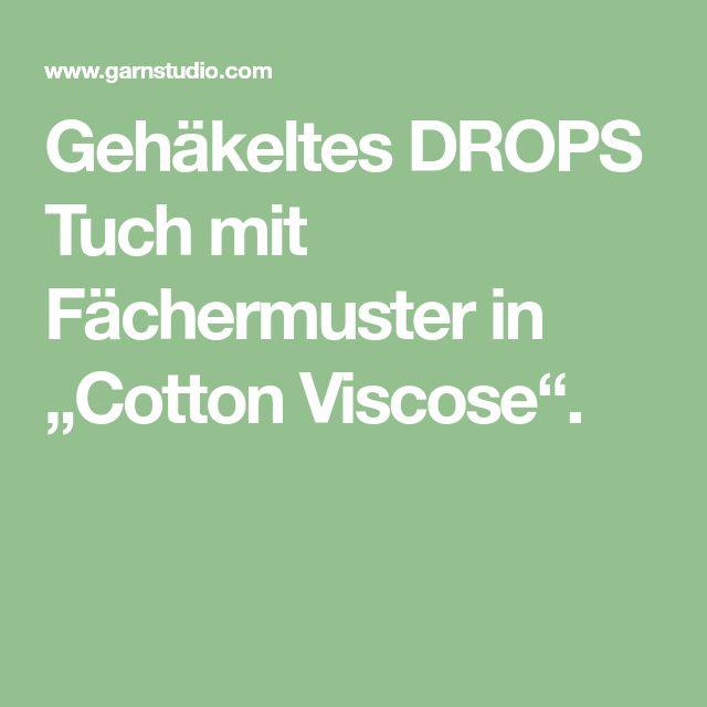 """Gehäkeltes DROPS Tuch mit Fächermuster in """"Cotton Viscose""""."""
