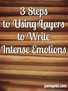 "Writing intense emotions can be difficult, especially when the character is so overwhelmed as to be ""numb."" Follow these 3 steps for insight into how to layer characters' emotions."