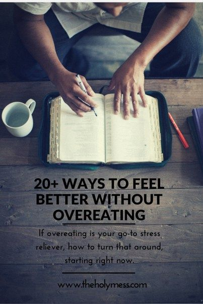 20 Ways to Feel Better Without Overeating|The Holy Mess. You don't have to overeat to feel better! I've learned to turn that habit around, and you can, too. Click to read ways to make it a reality.