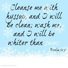 kjv scripture verses redeemer deliverer | Psalm 51: (KJV) ~~ Purge me with hyssop, and I shall be clean: wash me ...