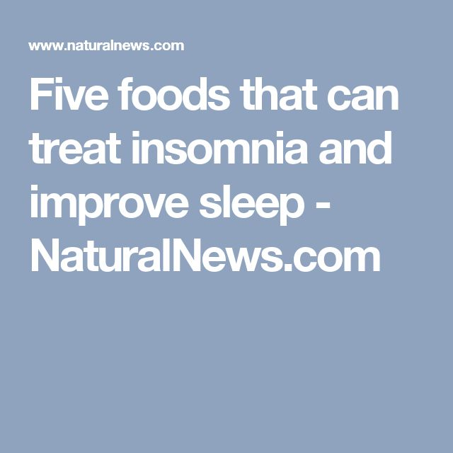 Five foods that can treat insomnia and improve sleep - NaturalNews.com