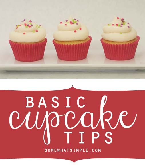 Basic cupcake tips - these are perfect! Can't wait to bake cupcakes and use these ideas.