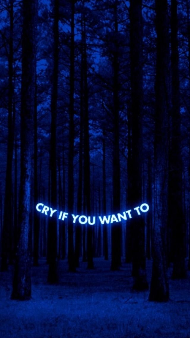 Cry If You Want To Blue Aesthetic Dark Blue Aesthetic Grunge Blue Aesthetic