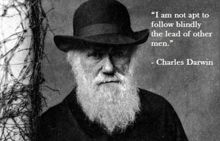 I AM Not Apt to Follow Charles Darwin