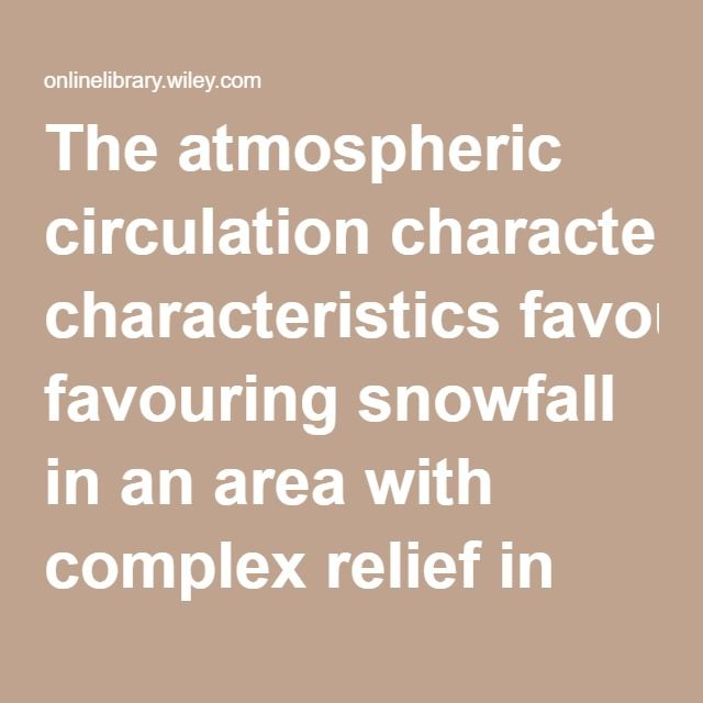 The atmospheric circulation characteristics favouring snowfall in an area with complex relief in Northwestern Greece