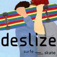 Deslize (Surf e Skate) -  Postado na data de 20.03.14