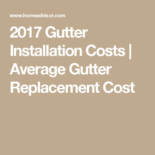 2017 Gutter Installation Costs | Average Gutter Replacement Cost