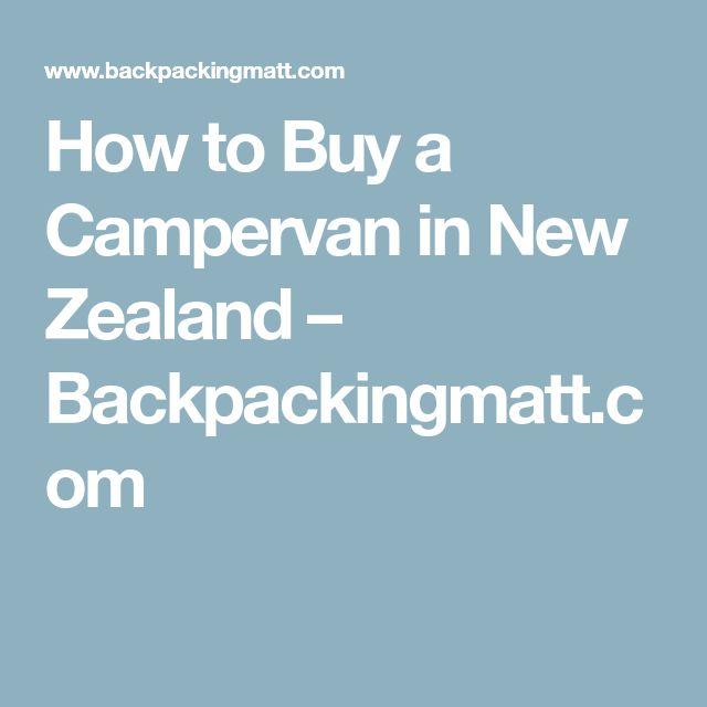 How to Buy a Campervan in New Zealand – Backpackingmatt.com