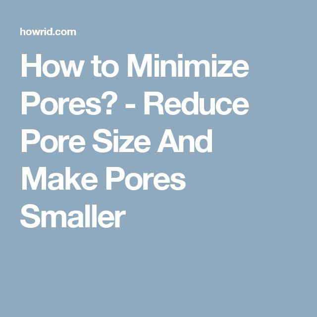 how to make pores appear smaller