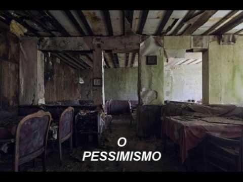 O PESSÍMISMO  (REFLEXÃO DE VIDA )