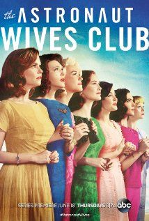 THE ASTRONAUT WIVES CLUB (Season 1) - Based on Lily Koppel's best-selling titular novel, which tells the real story of the women who stood beside some of the biggest heroes in American history during the height of the space race.