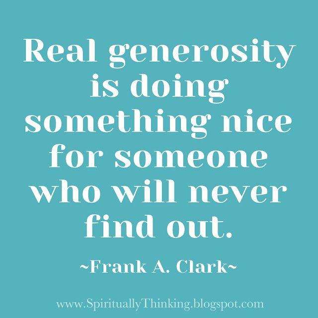 Grace!: Pay It Forward, Kind Quotes, Real Genero, So True, Favorite Quotes, Inspiration Quotes, True Stories, Acting Of Kind, Random Acting