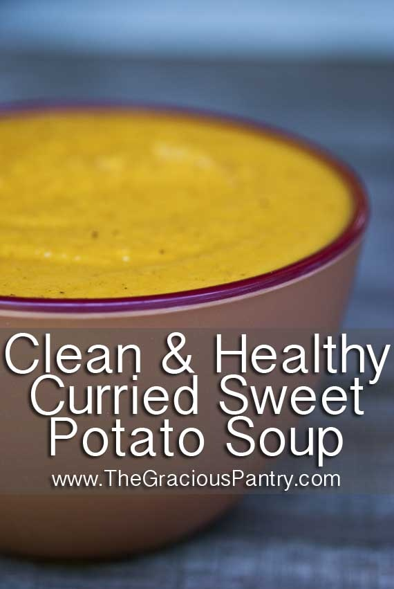Clean Eating Curried Sweet Potato Soup - I would use vegetable broth of course!