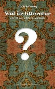 http://www.adlibris.com/se/product.aspx?isbn=9197929344   Titel: Vad är litteratur och 100 andra jätteviktiga frågor - Författare: Ulrika Kärnborg - ISBN: 9197929344 - Pris: 144 kr