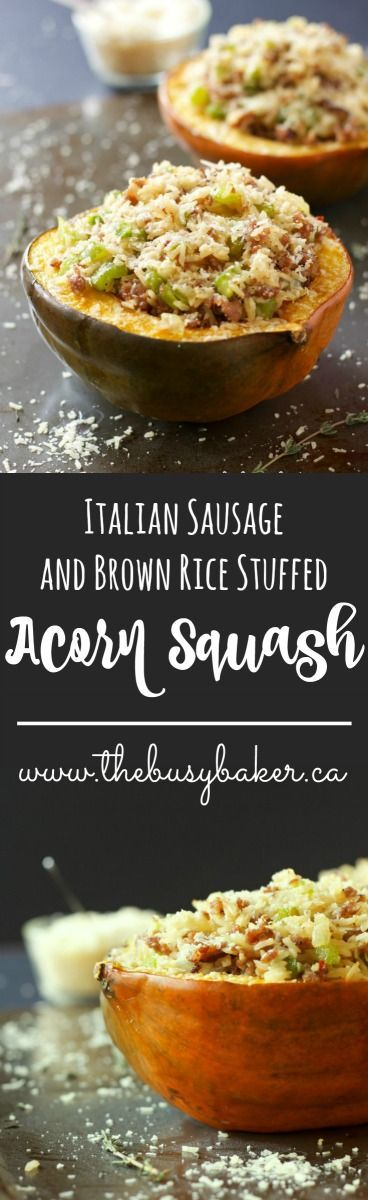 The Busy Baker: Italian Sausage and Brown Rice Stuffed Acorn Squash