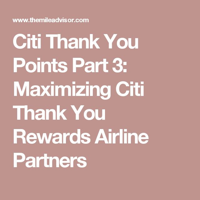 Citi Thank You Points Part 3: Maximizing Citi Thank You Rewards Airline Partners