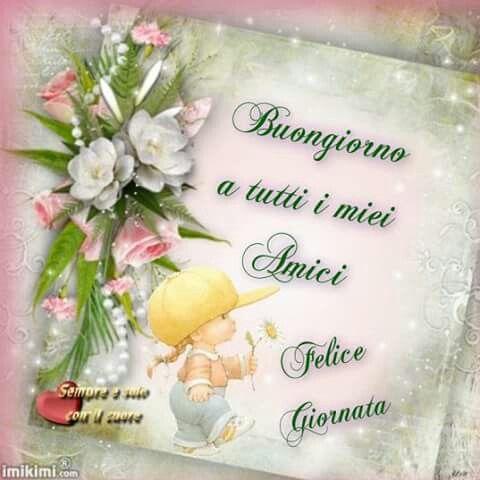 Buona Giornata A Tutti I Miei Amici