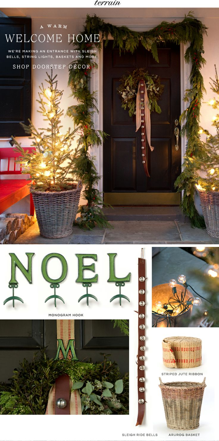 Welcome Home. We're making an entrance with sleigh bells, string lights, baskets, and more.
