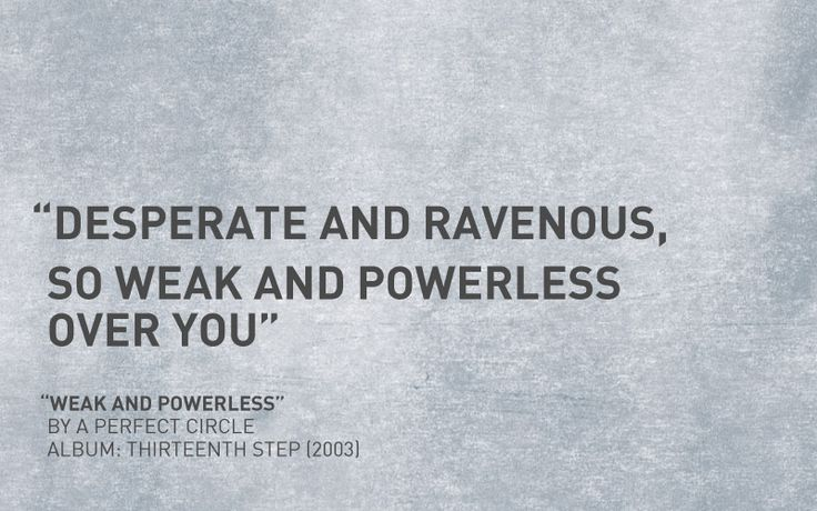 Weak and Powerless - A Perfect Circle
