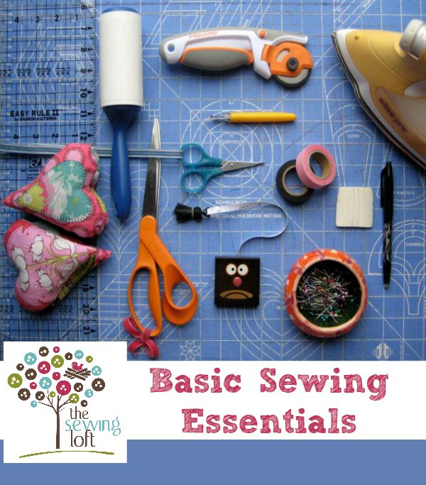 Basic Sewing Essentials for your tool basket. The Sewing Loft #sewingtools #sewing