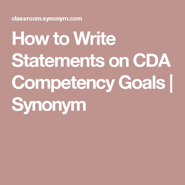 How to Write Statements on CDA Competency Goals | Synonym