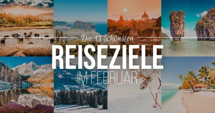 Reiseziele Februar 2018: Wohin im Februar reisen? Die 13 besten und schönsten Reiseziele im Februar 2018 – Geheimtipps für Abenteuer und Outdoor-Fans.