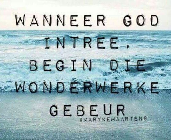 God = Wonderwerke #Afrikaans #howgreatThouart #Heartaches&Hardships #iBelieve (FB)
