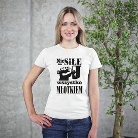 NIC NA SIŁĘ WSZYSTKO MŁOTKIEM #tshirt #women #mądrości #stephanking #młotek #pomysł #newstyle #black #koszulka #damska #funfara #narzędzia