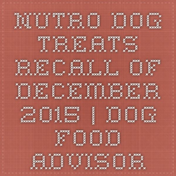 Nutro Dog Treats Recall of December 2015 | Dog Food Advisor