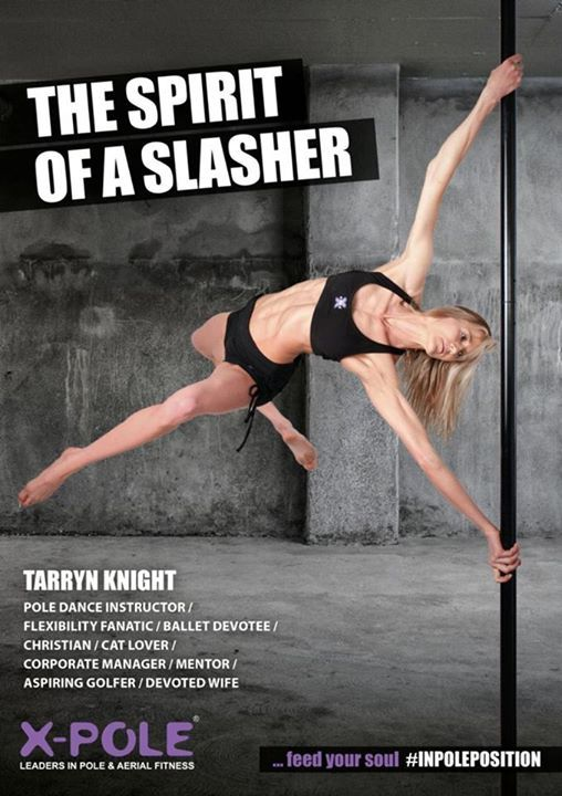 Our second #slasher for 2016 is our very own #XpoleSA ambassador, Tarryn Knight. This natural beauty is a Pole Dance Instructor / Flexibility Fanatic / Ballet Devotee / Corporate Manager / Mentor / Christian / Cat Lover / Aspiring Golfer & Devoted Wife… feed your soul #inpolepoleposition