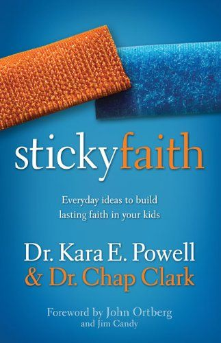 Sticky Faith- A sobering must read for all parents!  Love this book!!!!