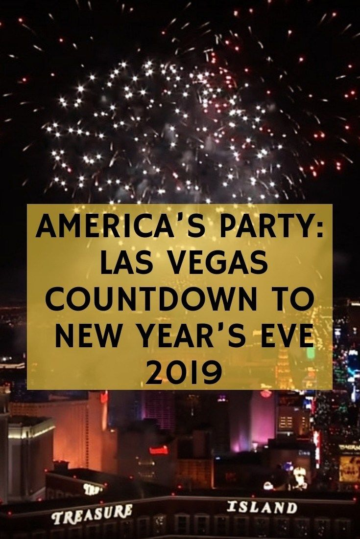 America S Party Las Vegas Countdown To New Year S Eve 2019 Vegas New Years New Years Eve In Las Vegas New Years Eve Vegas