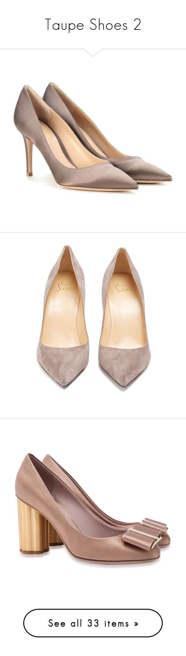 """""""Taupe Shoes 2"""" by franceseattle ❤ liked on Polyvore featuring shoes, pumps, grey, satin shoes, satin pumps, gianvito rossi, gianvito rossi pumps, gianvito rossi shoes, christian louboutin stilettos and christian louboutin pumps"""